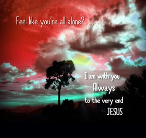 Jesus is with you always